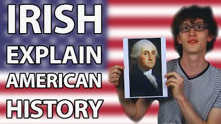 Irish people Attempt To Explain American History
