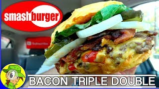 Smashburger® | Bacon Triple Double | Food Review! 👊💥🥓🍔