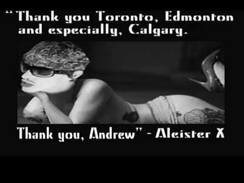 """""""Aleister X's Post-Tour Message To Toronto, Edmonton, And Especially Calgary 2011"""""""