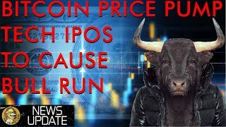 Bitcoin Price Pump! Are US Tech IPOs The Cause? Will They Boom Crypto Markets in 2019?