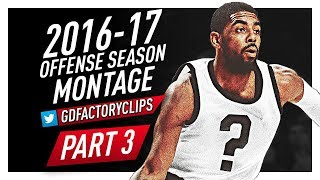 Kyrie Irving Offense Highlights Montage 2016/2017 (Part 3) - Last Season For Cavaliers?