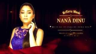 Nana Dinu - De ce nu iti pasa de inima mea (Official Track)