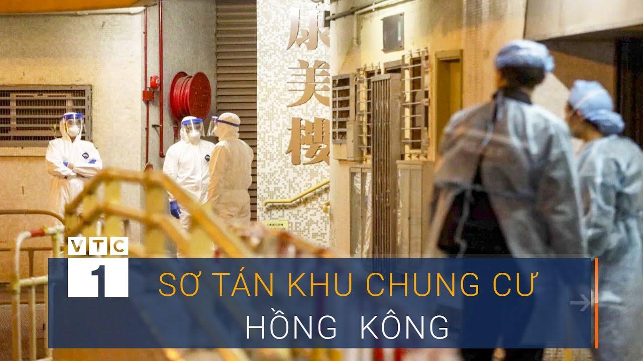 Hong Kong sơ tán cả khu chung cư vì virus corona   VTC1