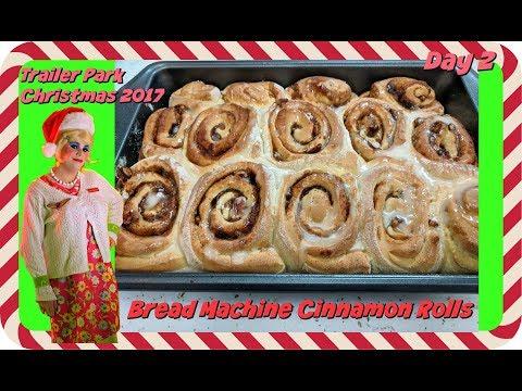 Bread Machine Cinnamon Rolls : Day 2 Trailer Park Christmas 2017