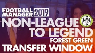 Non-League to Legend EXTRA FM19   FOREST GREEN   Transfer Window   Football Manager 2019