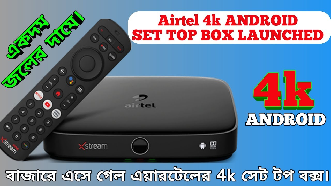 Airtel Xstream 4k ANDROID SET TOP BOX