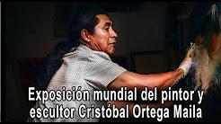 Exposición mundial del pintor y escultor Cristóbal Ortega Maila