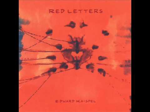 Edward Ka-Spel - Seeing Red