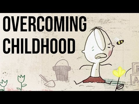 Overcoming Childhood