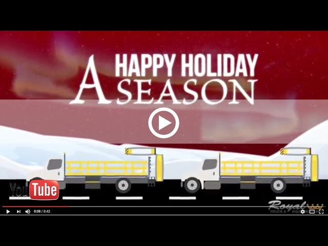 Happy Holidays From Royal Truck & Equipment