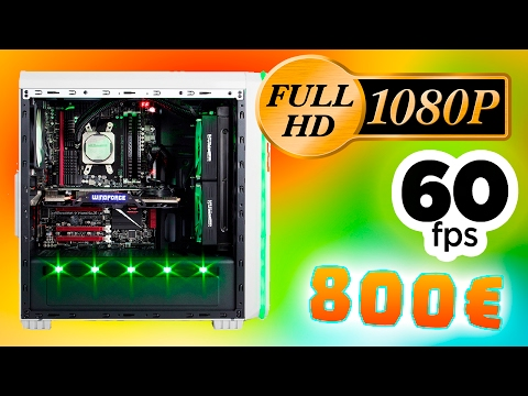 PC GAMING 800€ | 1080P 60 FPS ULTRA | Presupuestos PC