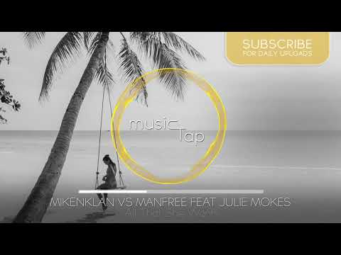 Mikenklan vs Manfree feat Julie Mokes  All That She Wants