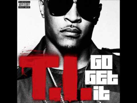 TI - Go Get It [Chopped and Screwed]
