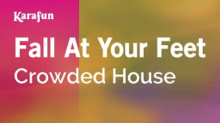 Karaoke Fall At Your Feet - Crowded House *