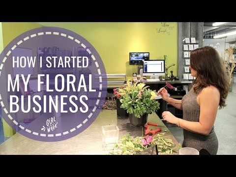 How I Started My FLORAL BUSINESS ✧ Girl Put In Work