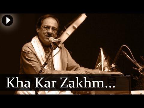 Kha Kar Zakhm - Ghazal - Ghulam Ali