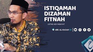 Zaman Fitnah, Tetaplah Istiqamah  | Ustadz Adi Hidayat, Lc, MA