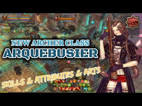Everything about Arquebusier (Archer New Class)|Skills & Attributes & ARTs|Tree of Savior