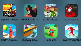 Impostor Puzzle,Hero Amoung Us,3d Alien Shooter,SCP 049 Lab,Wacky Sausage,Stickman Hide And Seak