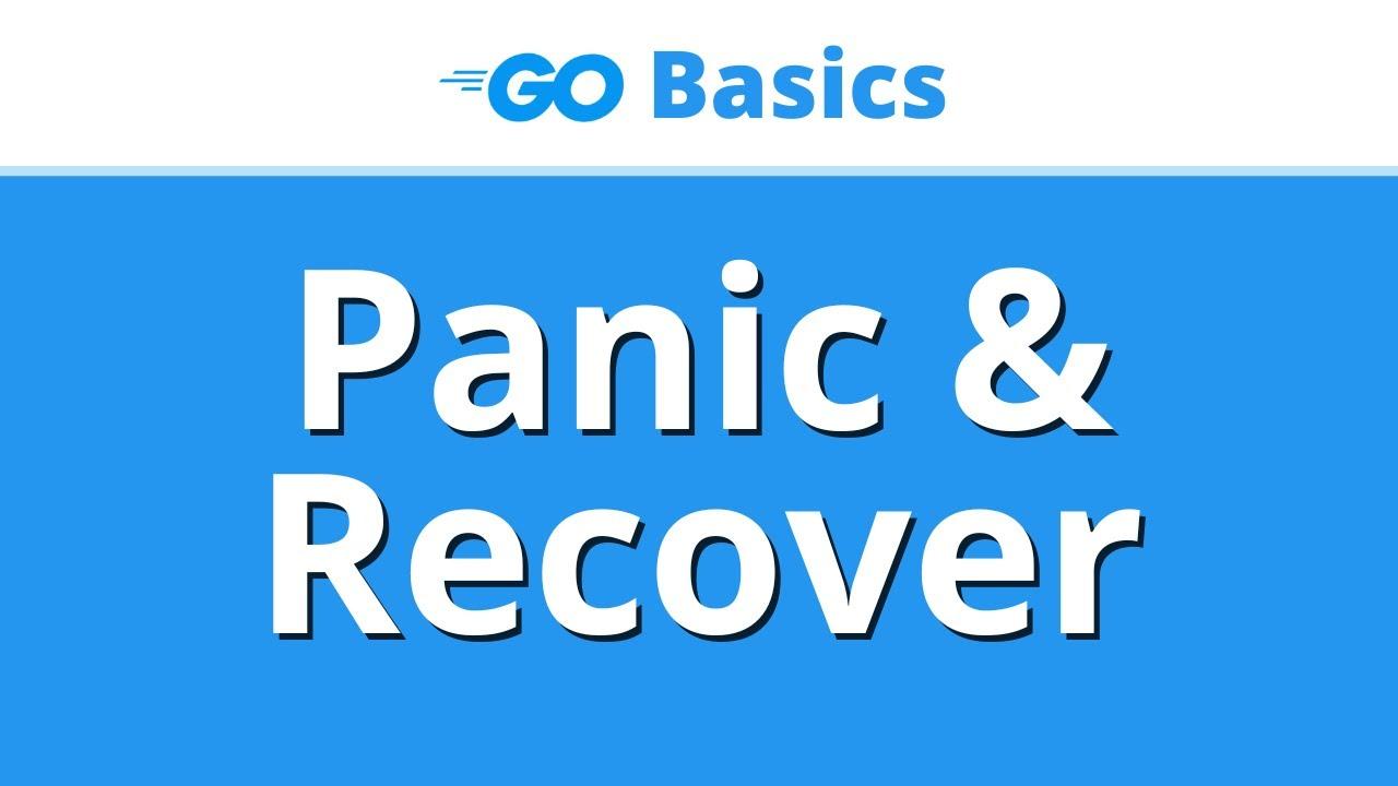 Golang Panic & Recover - ULTIMATE Golang Basics Tutorial