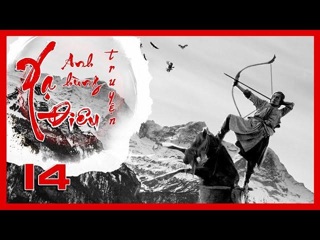 Xạ Điêu Anh Hùng Truyện - Tập 14 | Siêu Phẩm Kiếm Hiệp Kim Dung | Hồ Ca - Lưu Thi Thi | iPhim