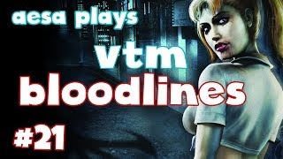 Aesa Plays VtM: Bloodlines S21 - Disrespect in Chinatown