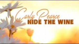 Carly Pearce - Hide The Wine (Lyric Video)