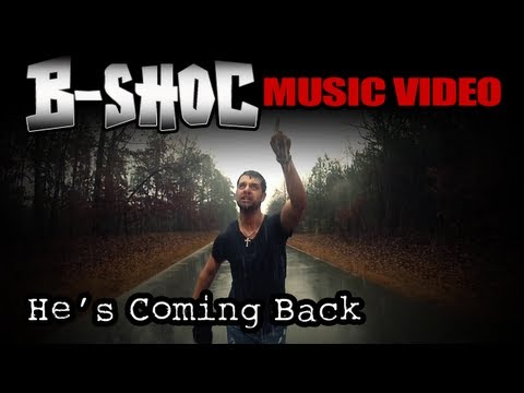 b shoc he 39 s coming back official music video youtube