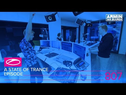 A State Of Trance Episode 807 (#ASOT807)