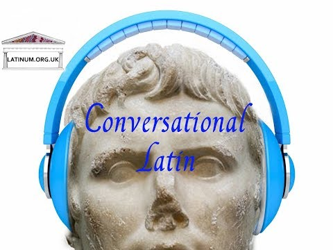 Conversational Latin   03 Important phrases for a beginner to learn   first steps