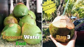 Coconut Water Fast Day 3 | down 3 lbs!