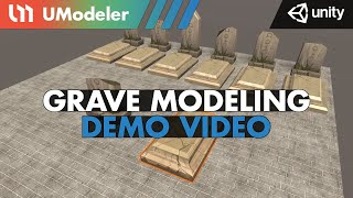 Grave Modeling with UModeler 2.0 in Unity