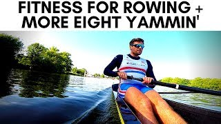 how to get fit for rowing more yammin in the eight vlog 113