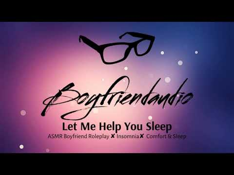 Let Me Help You Sleep [Boyfriend Roleplay] ASMR Sleep Aid