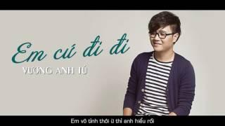 Em Cứ Đi Đi - Vương Anh Tú (Hay hơn bản Hari Won hát)