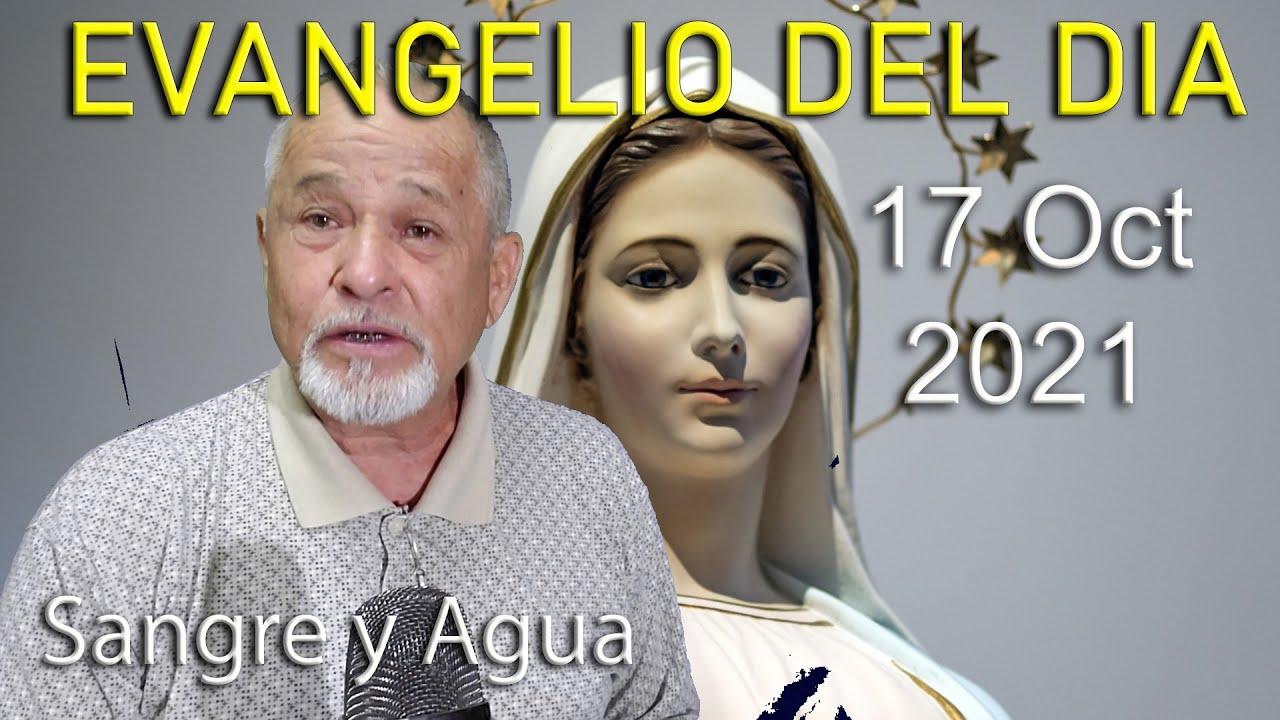 Evangelio Del Dia de Hoy - Domingo 17 Octubre 2021- Sangre y Agua