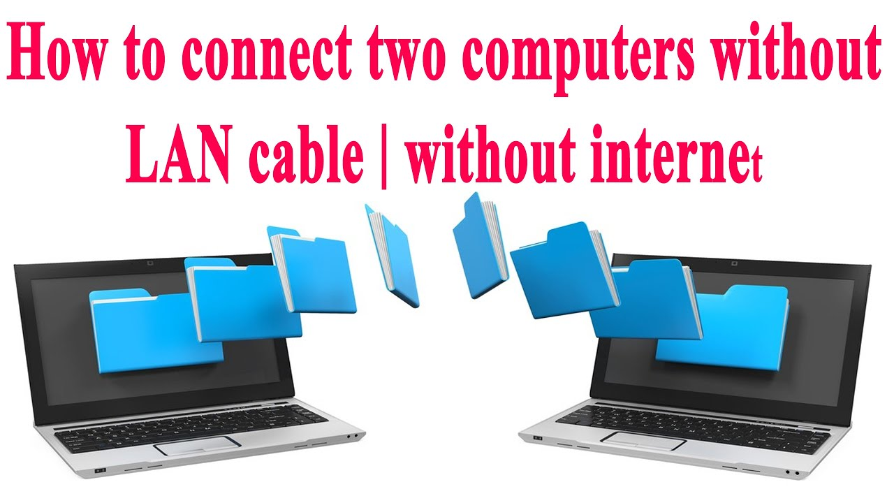 How To Connect Two Computers Without Lan Cable Without Internet Youtube
