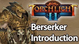 Torchlight 2 - Berserker Guide