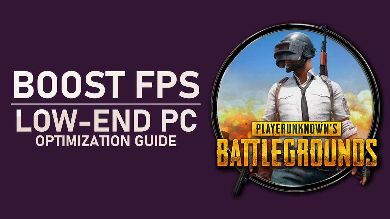 PUBG - How To Boost FPS for Low-End PC's & Laptops