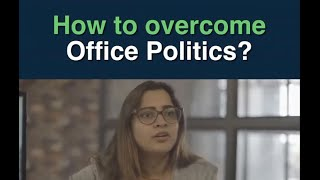 How to overcome office politics? | Office politics | Office environment