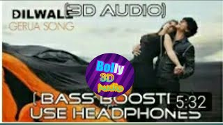 GERUA 3D SONG  ! DILWALE 3D SONG ! SRK 3D SONG ! bass boosted songs  ! Bolly 3D audio