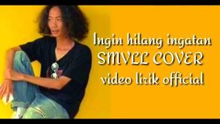 Rocket Rockers - Ingin Hilang Ingatan (SMVLL COVER LIRIK VIDEO)