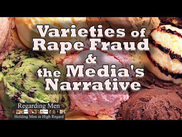 Varieties of Rape Fraud and the Media's Narrative - Regarding Men