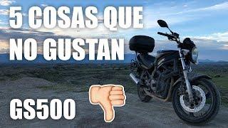 GS 500 - 5 COSAS que NO ME GUSTAN