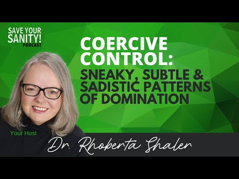 coercive-control:-sneaky,-subtle-&-sadistic-patterns-of-domination