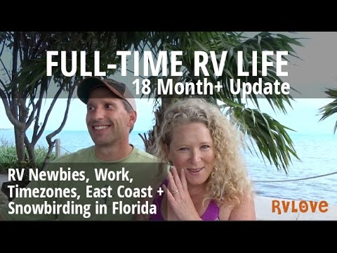 18 Months Full-Time in our RV: Newbies + Dreams + Work + Timezones + East Coast + Winter in Florida