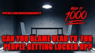 Can You Blame Vlad TV For People Getting Locked Up? | Keep It 1000
