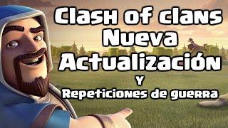 Clash of Clans - Repetición de guerra #262 y hablando sobre la nueva actualización