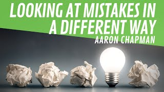 Looking At Mistakes in a Different Way
