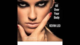 All over your body - Kevin Leo - Quirky Soul Remix